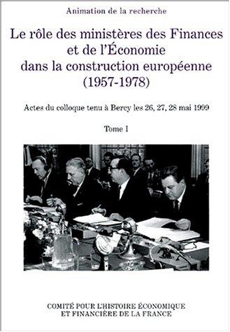 Le role des ministeres des finances et de l'économie dans la consturction europe
