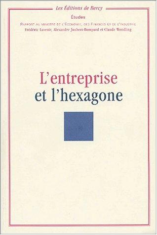 9782110919922: L'entreprise et l'hexagone : Rapport au ministre de l'Economie, des Finances et de l'Industrie