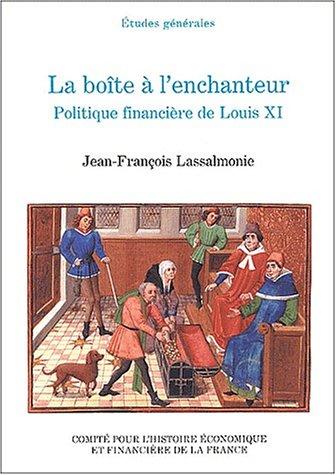 La Boite A L'Enchanteur: Politique Financiere de Louis XI: Lapierre, Jean-William