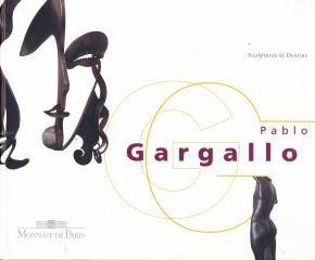 Pablo Gargallo: Sculptures et Dessins: Gargallo, Pablo; Pierre Cabanne; Lionelle Courbet-Viron