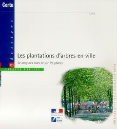 PLANTATIONS D ARBRES EN VILLE -LES-: CERTU