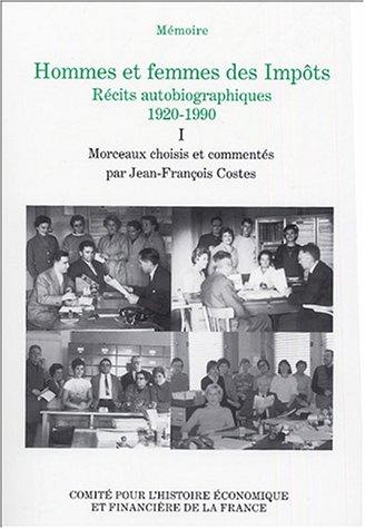 9782110946119: Hommes et femmes des Impôts, Récits autobiographiques, 1920-1990 : Volume 1, Les premiers pas