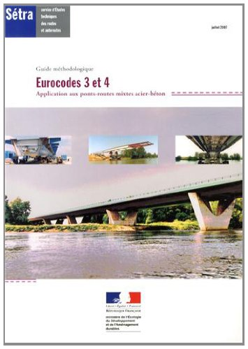 9782110946225: Eurocodes 3 et 4 : Application aux ponts-routes mixtes acier-b�ton : guide m�thodologique