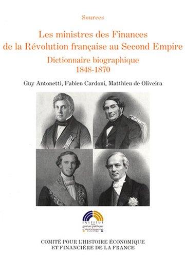 les ministres des finances de la Révolution française au Second Empire: Fabien ...