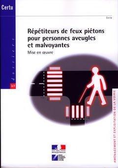 9782110953353: Repetiteurs de Feux Pietons pour Personnes Aveugles et Malvoyantes. Mise en Oeuvre (Dossiers Certu N