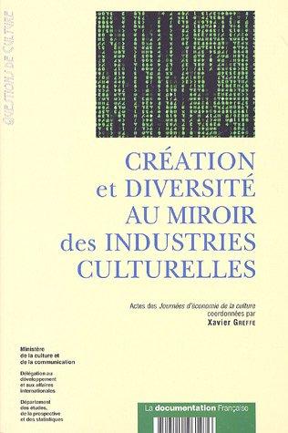 Creation et diversite au miroir des industries culturelles (French Edition): Xavier Greffe