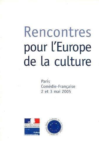 9782110962003: Rencontres pour l'Europe de la culture, Paris comédie -Française 2 et 3 mai 2005