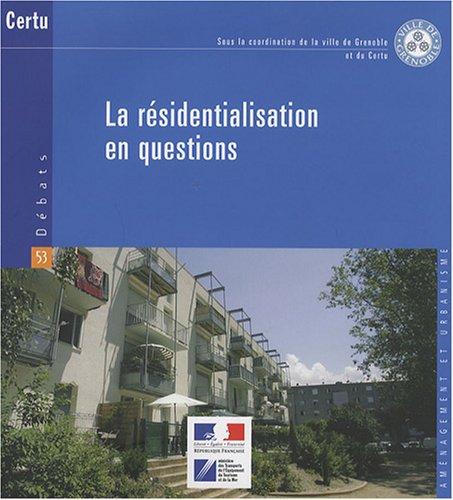 RESIDENTIALISATION EN QUESTIONS -LA-: CERTU