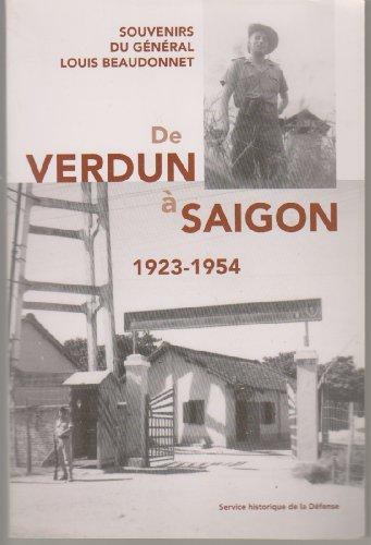 9782110963185: De Verdun � Sa�gon 1923 - 1954. Souvenirs du G�n�ral Louis Beaudonnet