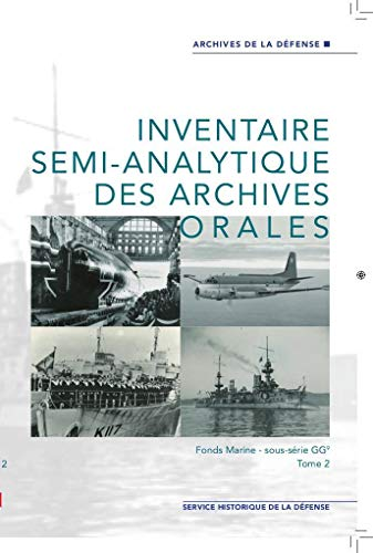 9782110963321: inventaire semi-analytique des archives orales : fonds marine, sous-serie gg9, t.2