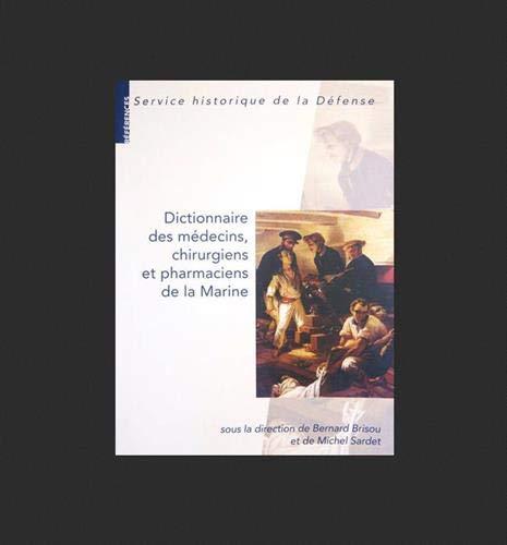 9782110963444: Dictionnaire des médecins, chirurgiens et pharmaciens de la Marine
