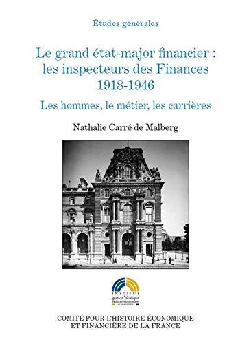 9782110975225: Le grand état-major financier : les inspecteurs des Finances 1918-1946 : Les hommes, le métier, les carrières