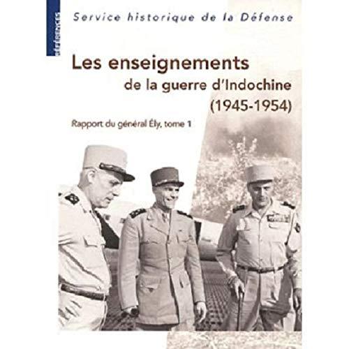 9782110980595: Les enseignements de la guerre d'Indochine (1945-1954) : Rapport du g�n�ral Ely, commandant en chef en Extr�me-Orient, tome 1
