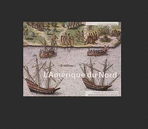 9782110980618: L'Amerique du Nord a Travers les Collections du Service Historique de la Defense