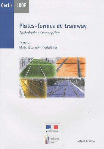 9782110981936: Plates-formes de tramway : Pathologie et conception Tome 2 : Mat�riaux non modulaires (Dossiers CERTU, N� 209) + CD-ROM Tome 1 : mat�riaux modulaires