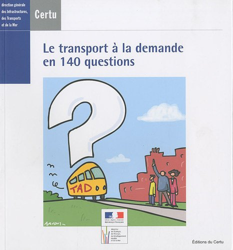 TRANSPORT A LA DEMANDE EN 140 QUESTIONS: COLLECTIF