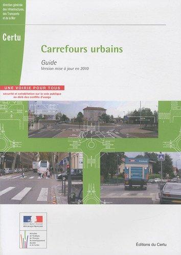 CARREFOURS URBAINS -GUIDE VERSION 2010-: CERTU