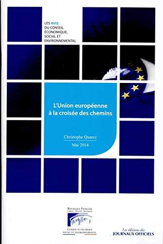 L'union européenne à la croisée des chemins: Conseil économique social et...