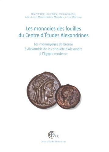 9782111286160: Les monnaies des fouilles du Centre d'Etudes Alexandrines : Les monnayages de bronze à Alexandrie de la conquête d'Alexandre à l'Egypte moderne