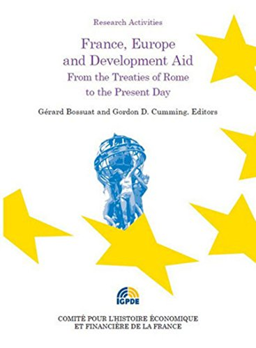 France, Europe and Development Aid : From the Treaties of Rome to the Present Day: Gordon D Cumming