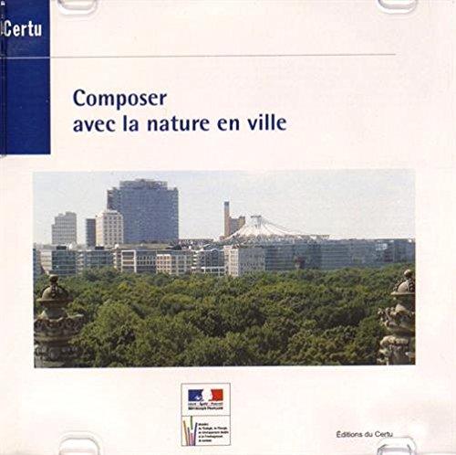 9782111294905: Composer avec la Nature en Ville (Références Certu N. 92(CD-ROM)