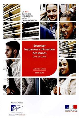 Sécuriser les parcours d'insertion des jeunes (avis de suite): Conseil économique ...