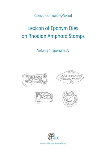 9782111390225: Lexicon of Eponym Dies on Rhodian Amphora Stamps : Volume 1, Eponyms A