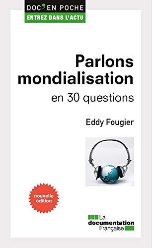 9782111454330: Parlons mondialisation en 30 questions