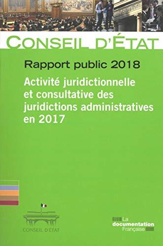9782111456686: Rapport public 2018 : Activité juridictionnelle et consultative des juridictions administratives en 2017