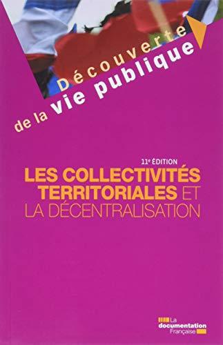 9782111457249: Les collectivités territoriales et la décentralisation