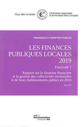 9782111570382: Les finances publiques locales : Fascicule 1, La situation financière et la gestion des collectivités territoriales et de leurs établissements publics en 2018