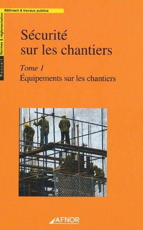 9782121678214: Sécurité sur les chantiers : Tome 1, Equipements sur les chantiers