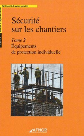 9782121678221: S�curit� sur les chantiers : Tome 2, Equipements de protection individuelle