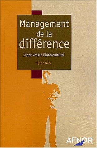 Management de la diff?rence : Apprivoiser l'interculturel: n/a