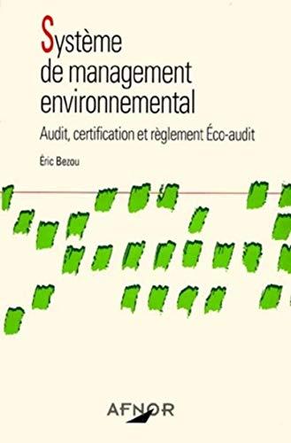 9782124630134: SYSTEME DE MANAGEMENT ENVIRONNEMENTAL. Audit, certification et réglement des Eco-audit