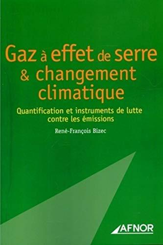 Gaz a effet de serre et changement climatique (French Edition): René-François Bizec