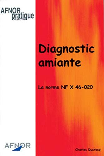 9782124646111: Diagnostic amiante. La norme NF X 46-020