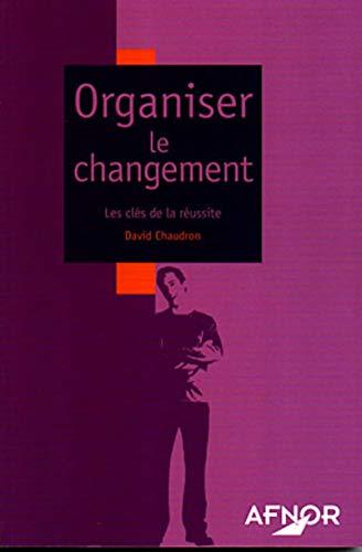 9782124650798: Organiser le changement : Les Clés de la réussite
