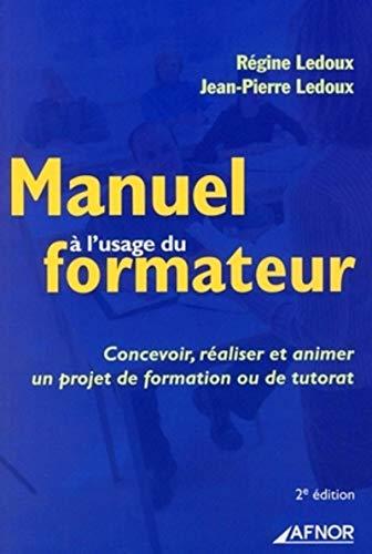 9782124651047: Manuel à l'usage du formateur : Concevoir, réaliser et animer un projet de formation ou de tutorat