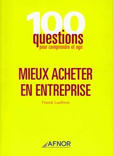 Mieux acheter en entreprise (French Edition): Franck Lauféron