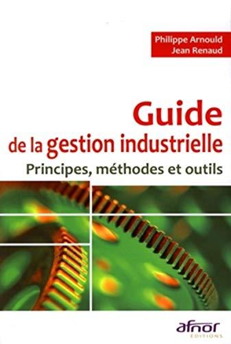 9782124651566: Guide de la gestion industrielle : Principes, méthodes et outils