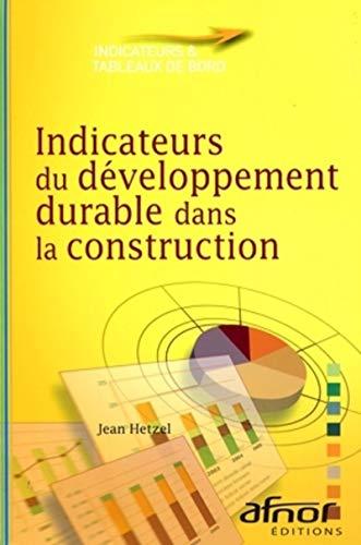 9782124651917: Indicateurs du developpement durable dans la construction (French Edition)
