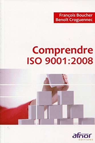 Comprendre ISO 9001 (French Edition): François Boucher