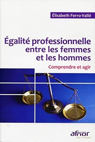 Egalité professionnelle entre les femmes et les hommes (French Edition): Elisabeth ...
