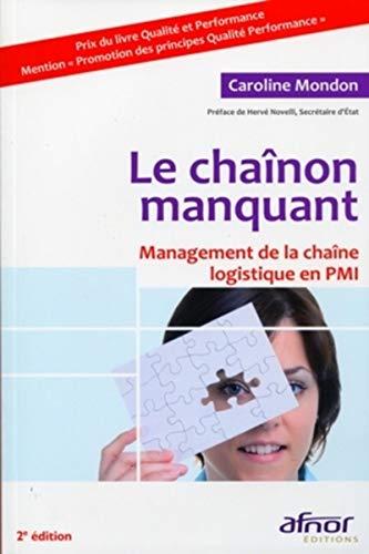 9782124652396: Le chaînon manquant : Management de la chaîne logistique en PMI
