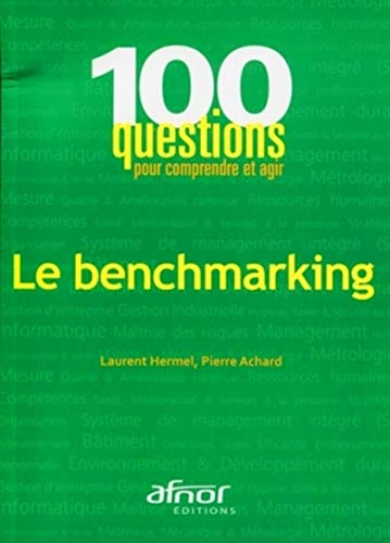 Le benchmarking (French Edition): Pierre Achard