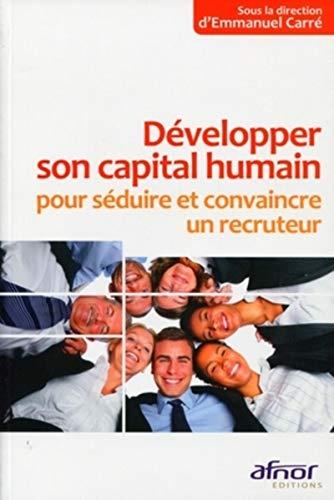 9782124652655: Développer son capital humain pour séduire et convaincre un recruteur (French Edition)