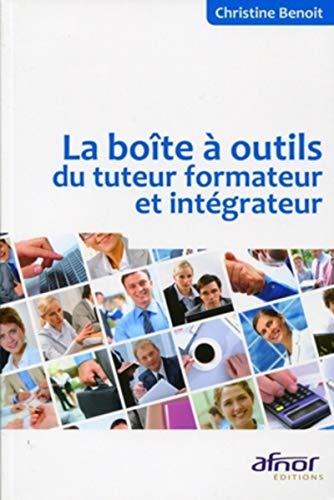 la boite à outils du tuteur formateur et intégrateur: Christine Benoît