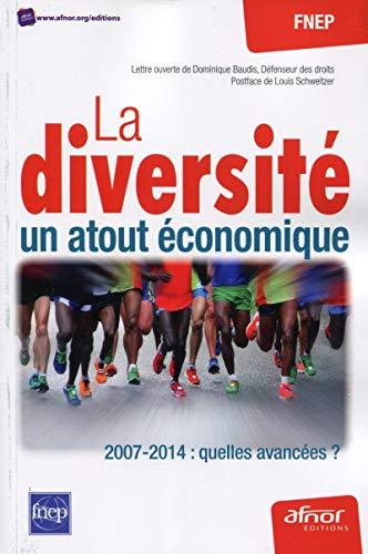 LA DIVERSITE UN ATOUT ECONOMIQUE 2007 2014 QUELLES AVANCEES: FNEP
