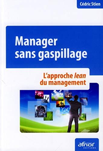 """""""manager sans gaspillage ; l'approche Lean du management"""": Cédric Stien"""